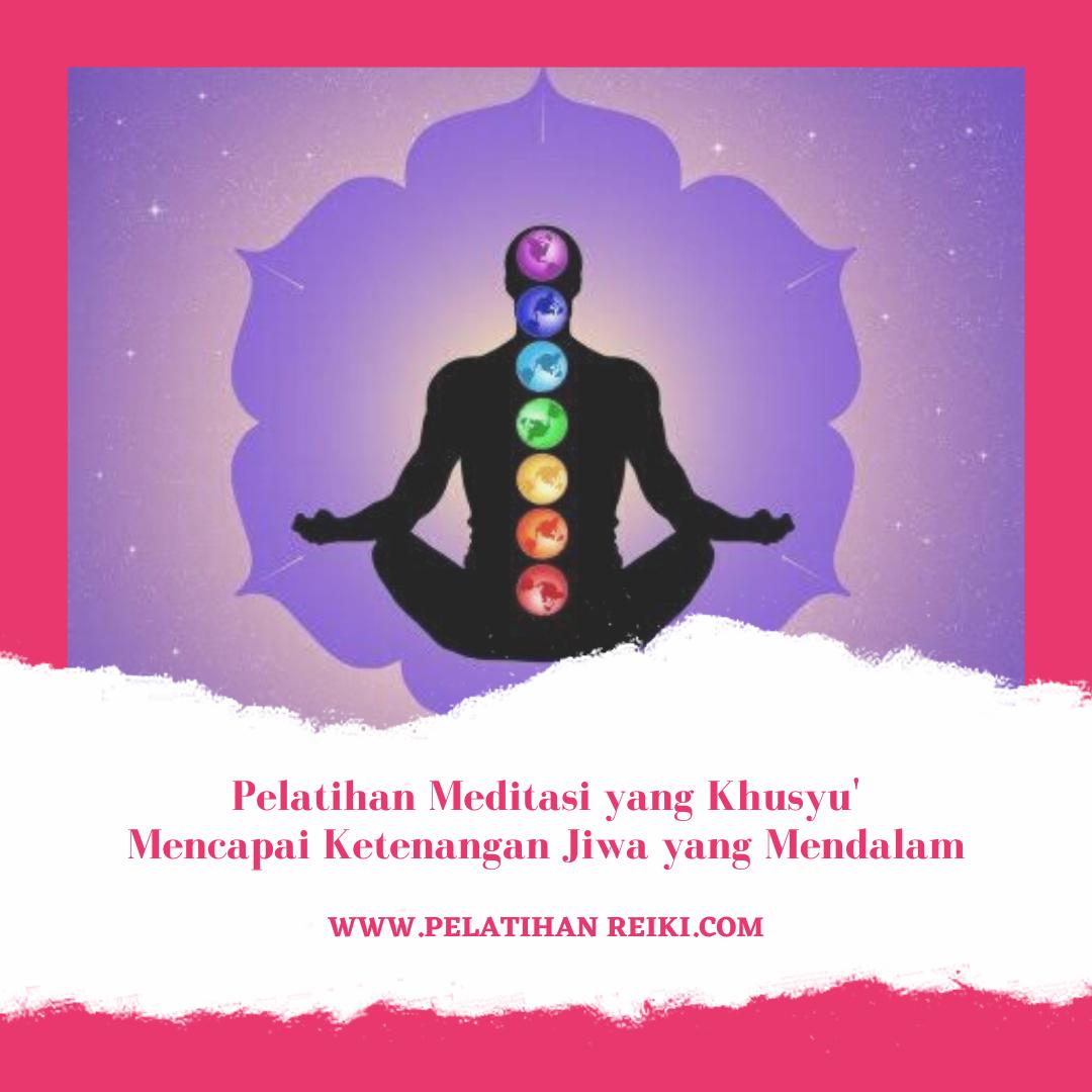 Pelatihan Meditasi yang Khusyu'